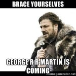 Brace Yourselves: George R. R. Martin is Coming