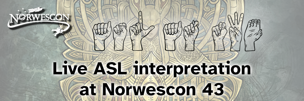 "Featured image for ""Live ASL Interpretation Coming to Norwescon 43"""